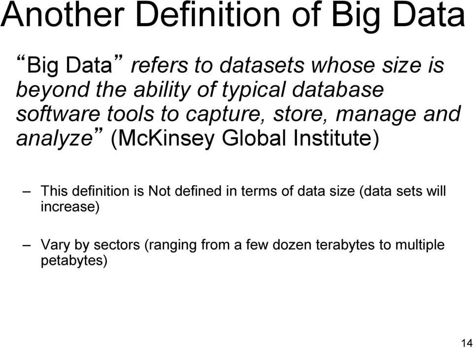 (McKinsey Global Institute) This definition is Not defined in terms of data size (data
