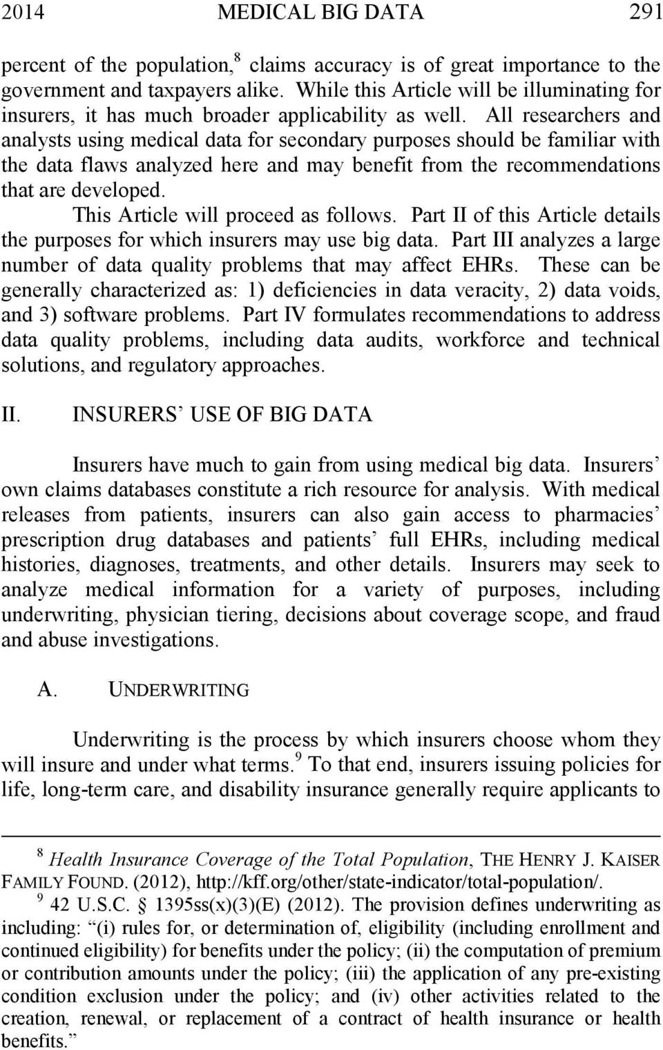 All researchers and analysts using medical data for secondary purposes should be familiar with the data flaws analyzed here and may benefit from the recommendations that are developed.