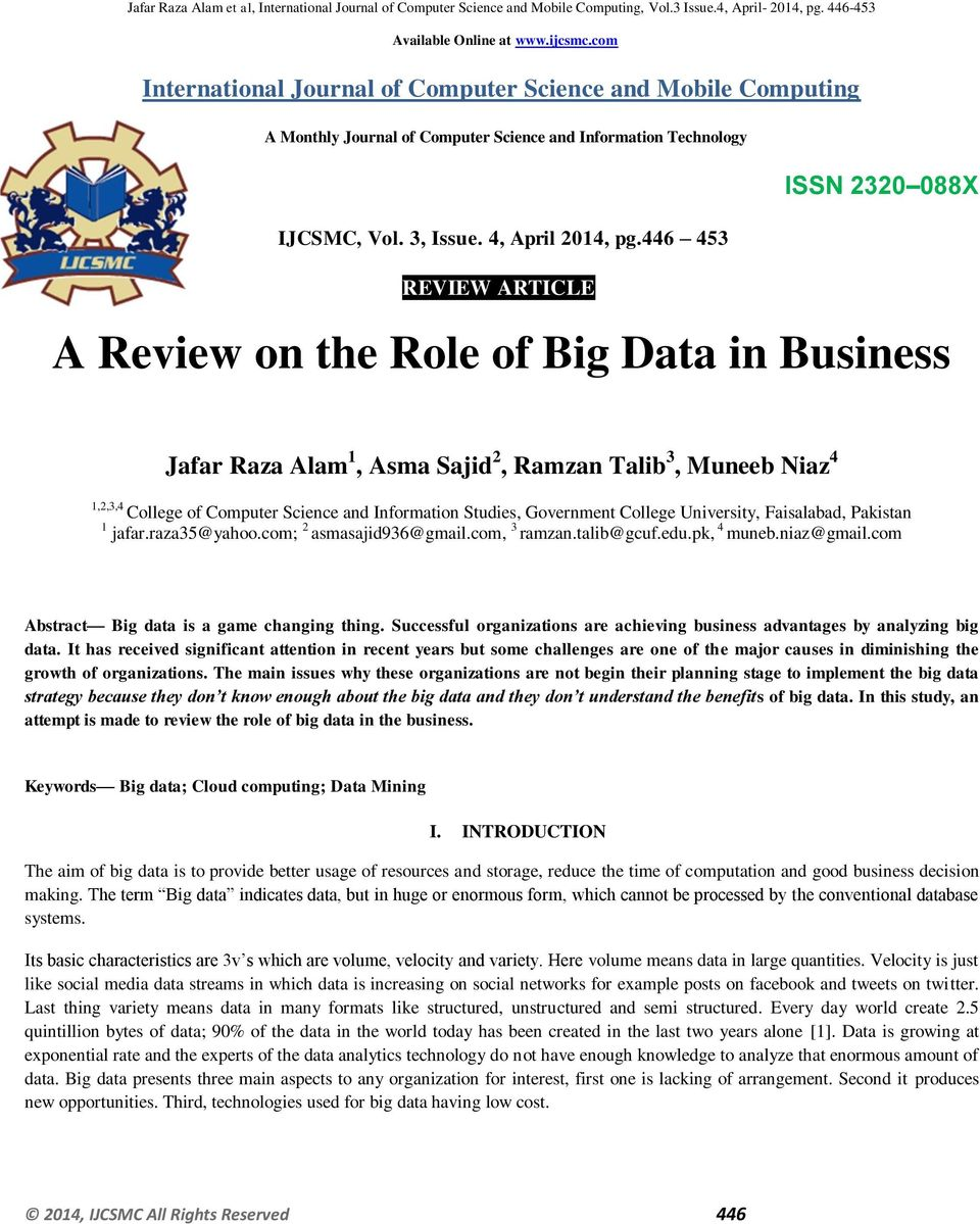 446 453 REVIEW ARTICLE A Review on the Role of Big Data in Business Jafar Raza Alam 1, Asma Sajid 2, Ramzan Talib 3, Muneeb Niaz 4 1,2,3,4 College of Computer Science and Information Studies,
