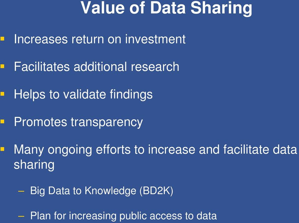 transparency Many ongoing efforts to increase and facilitate data