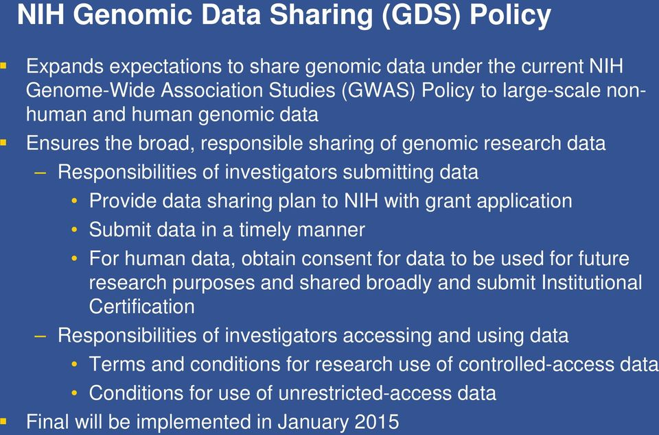 Submit data in a timely manner For human data, obtain consent for data to be used for future research purposes and shared broadly and submit Institutional Certification Responsibilities