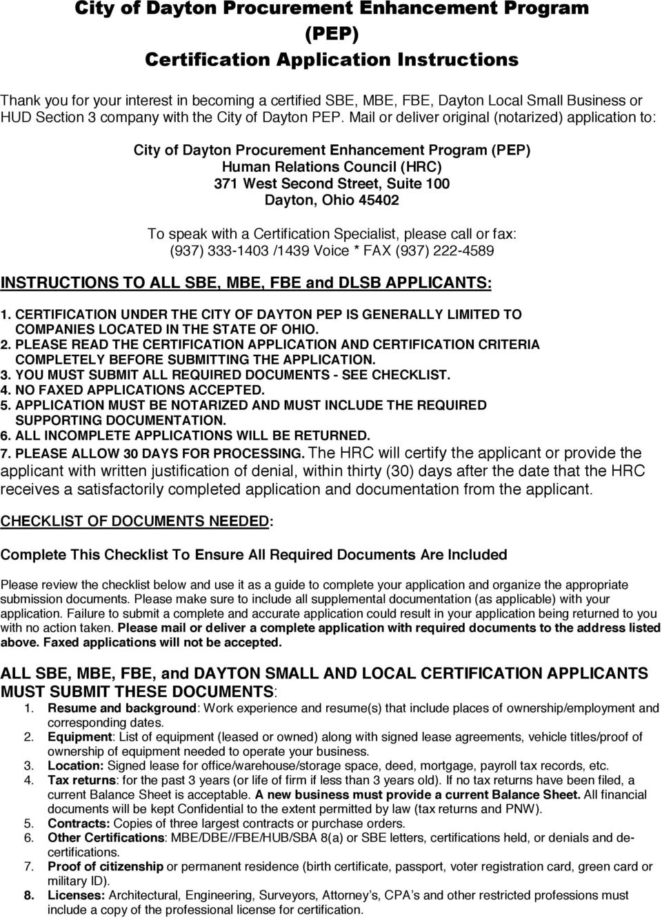 Mail or deliver original (notarized) application to: City of Dayton Procurement Enhancement Program (PEP) Human Relations Council (HRC) 371 West Second Street, Suite 100 Dayton, Ohio 45402 To speak