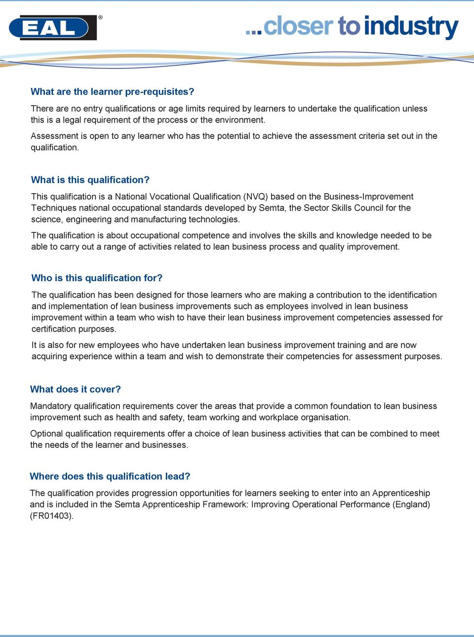 Assessment is open to any learner who has the potential to achieve the assessment criteria set out in the qualification. What is this qualification?