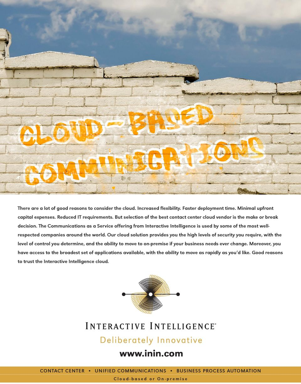 The Communications as a Service offering from Interactive Intelligence is used by some of the most wellrespected companies around the world.