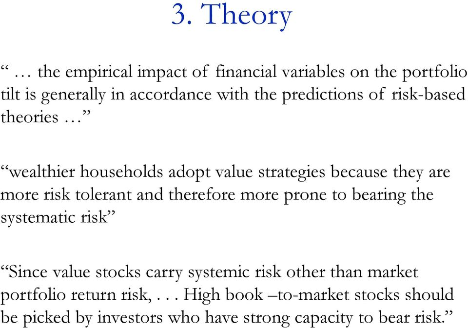 and therefore more prone to bearing the systematic risk Since value stocks carry systemic risk other than market