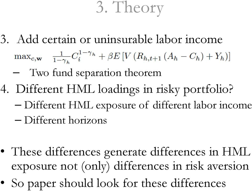 Different HML exposure of different labor income Different horizons These