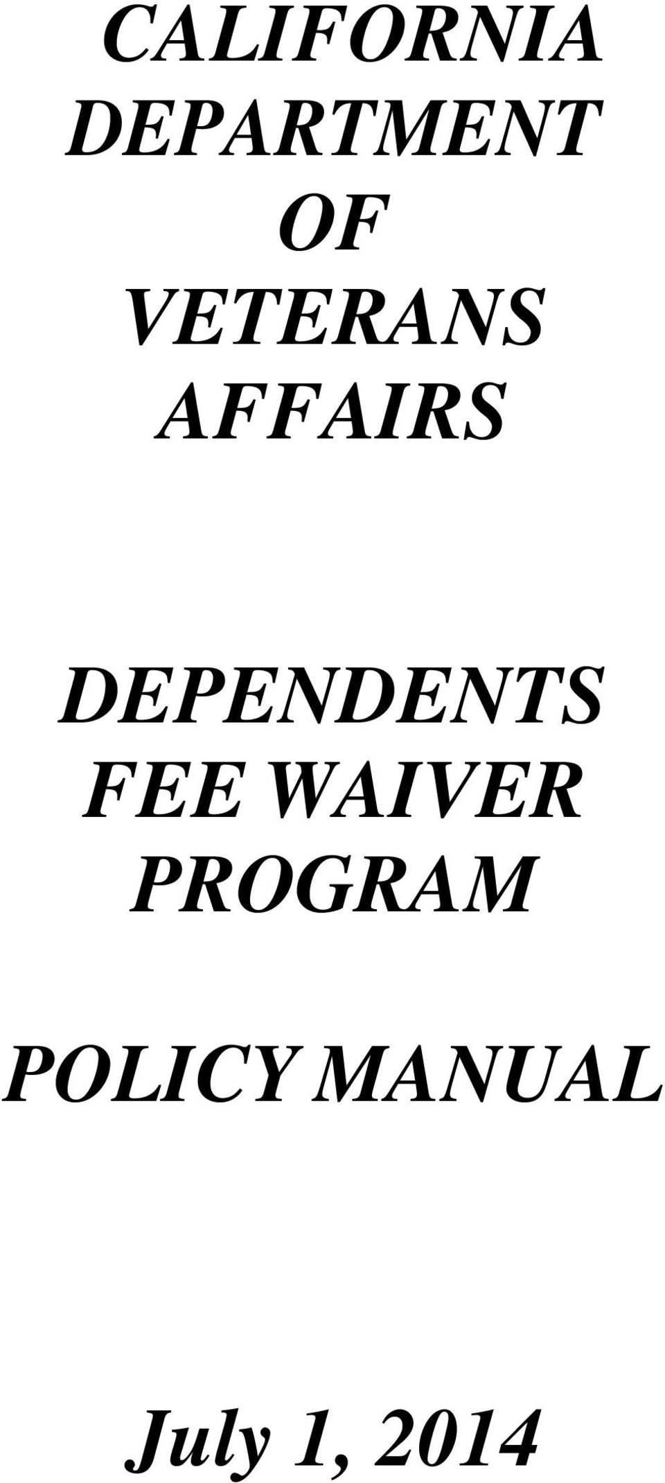 DEPENDENTS FEE WAIVER