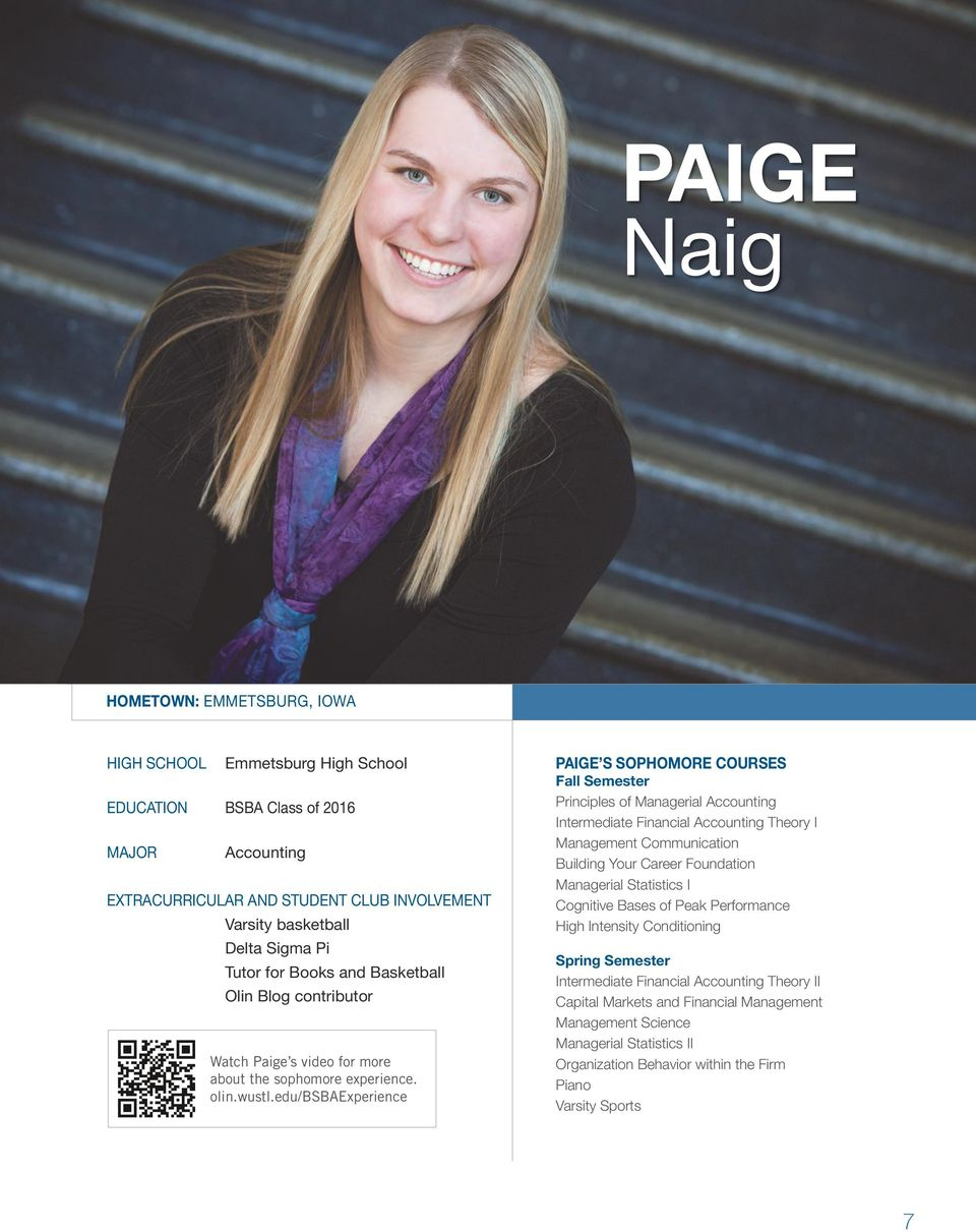 edu/bsbaexperience PAIGE S SOPHOMORE COURSES Fall Semester Principles of Managerial Accounting Intermediate Financial Accounting Theory I Management Communication Building Your Career Foundation