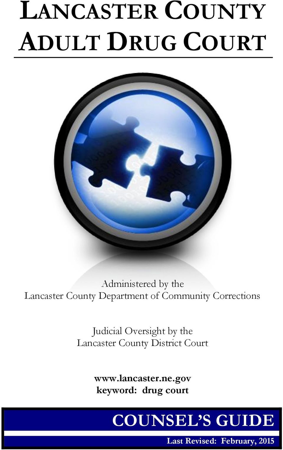 Oversight by the Lancaster County District Court www.lancaster.