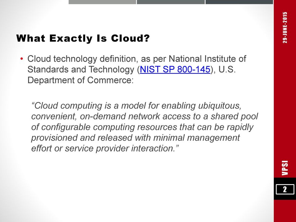 U.S. Department of Commerce: Cloud computing is a model for enabling ubiquitous, convenient,