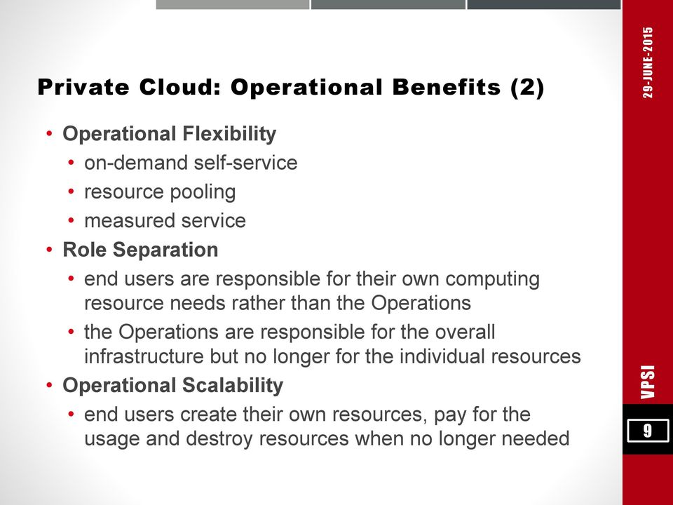 Operations the Operations are responsible for the overall infrastructure but no longer for the individual