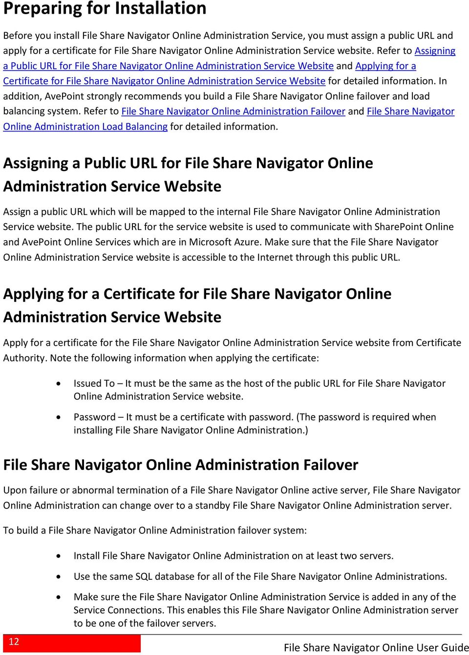 Refer to Assigning a Public URL for File Share Navigator Online Administration Service Website and Applying for a Certificate for File Share Navigator Online Administration Service Website for