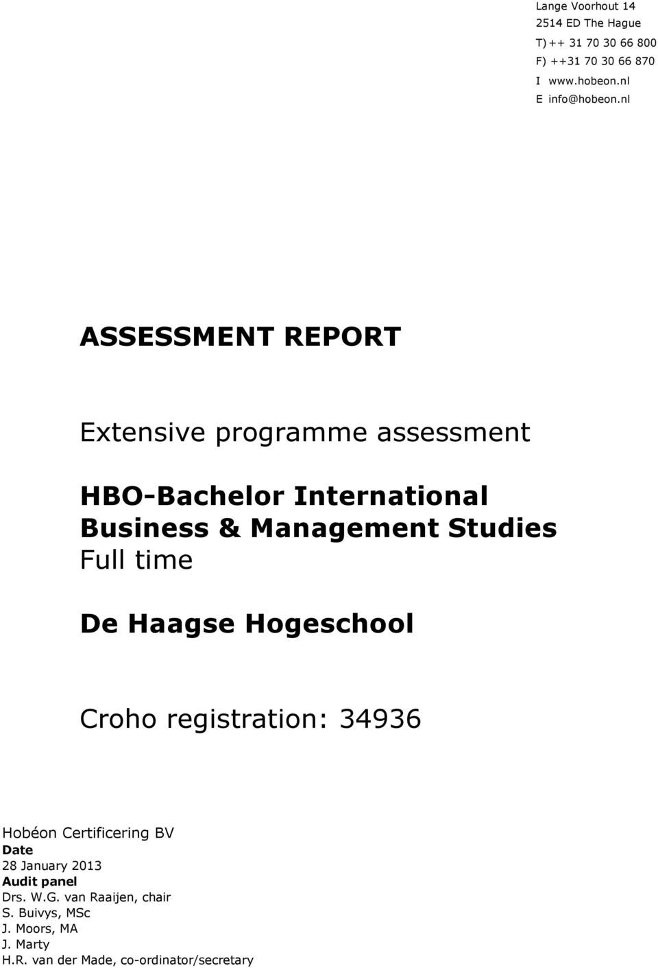 Full time De Haagse Hogeschool Croho registration: 34936 Hobéon Certificering BV Date 28 January 2013 Audit