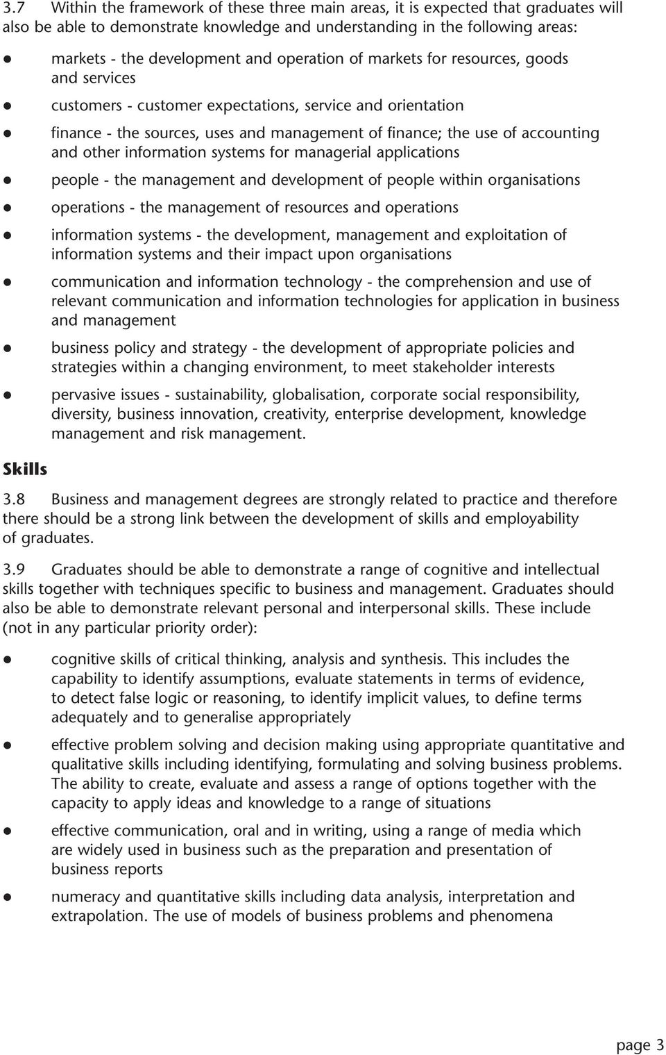 other information systems for managerial applications people - the management and development of people within organisations operations - the management of resources and operations information