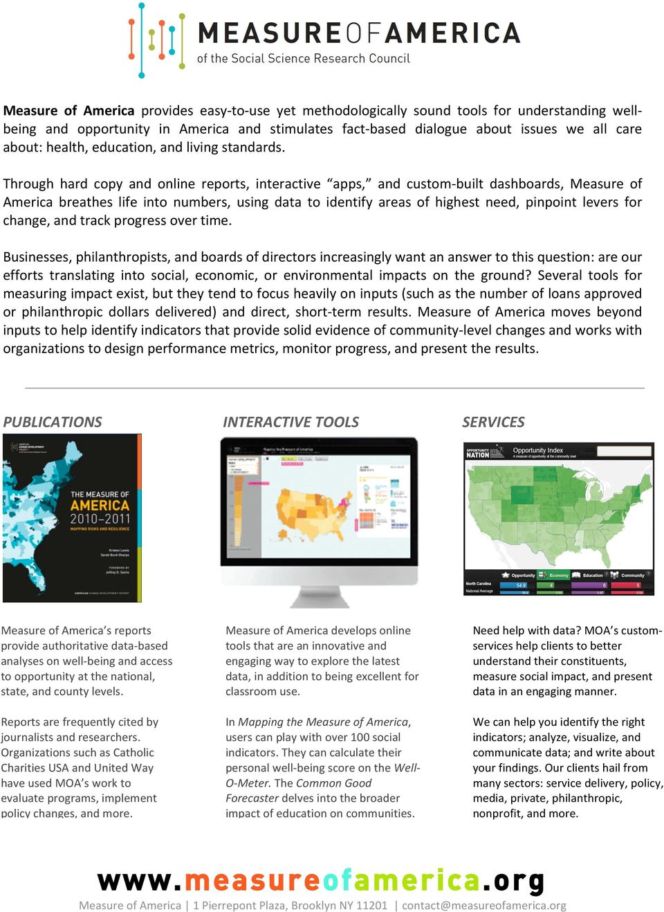 Through hard copy and online reports, interactive apps, and custom built dashboards, Measure of America breathes life into numbers, using data to identify areas of highest need, pinpoint levers for