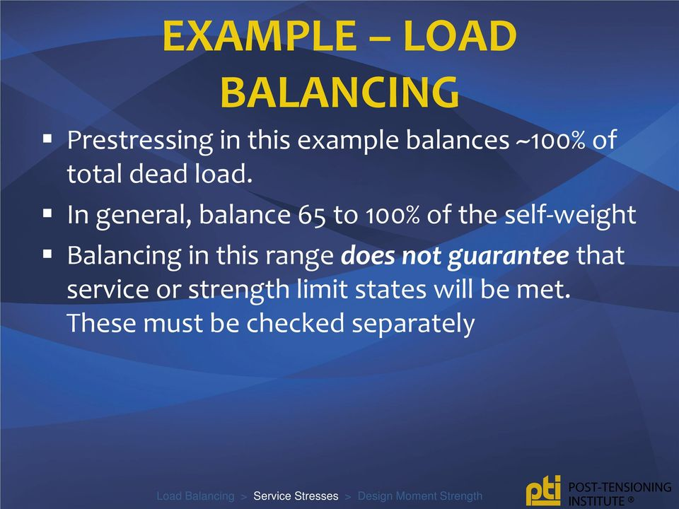 In general, balance 65 to 100% of the self-weight Balancing in