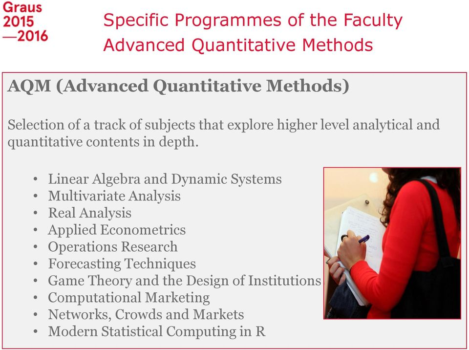 Linear Algebra and Dynamic Systems Multivariate Analysis Real Analysis Applied Econometrics Operations Research