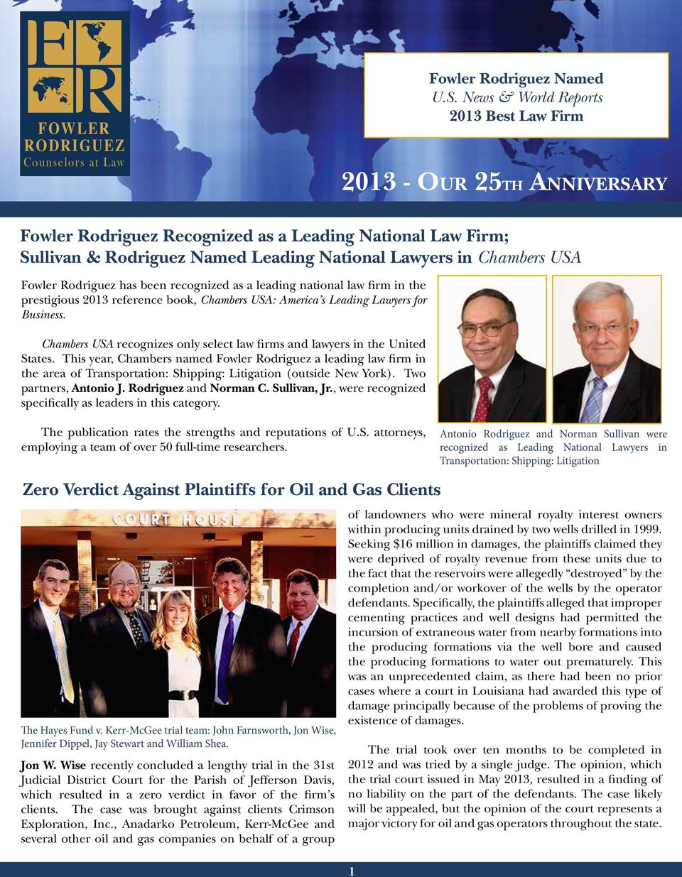 Fowler Rodriguez has been recognized as a leading national law firm in the prestigious 2013 reference book, Chambers USA: America s Leading Lawyers for Business.