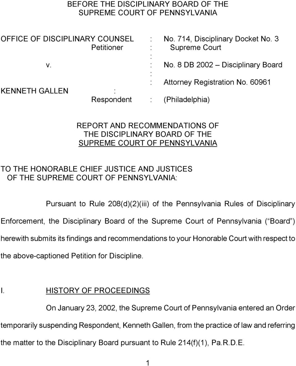 COURT OF PENNSYLVANIA: Pursuant to Rule 208(d)(2)(iii) of the Pennsylvania Rules of Disciplinary Enforcement, the Disciplinary Board of the Supreme Court of Pennsylvania ( Board ) herewith submits