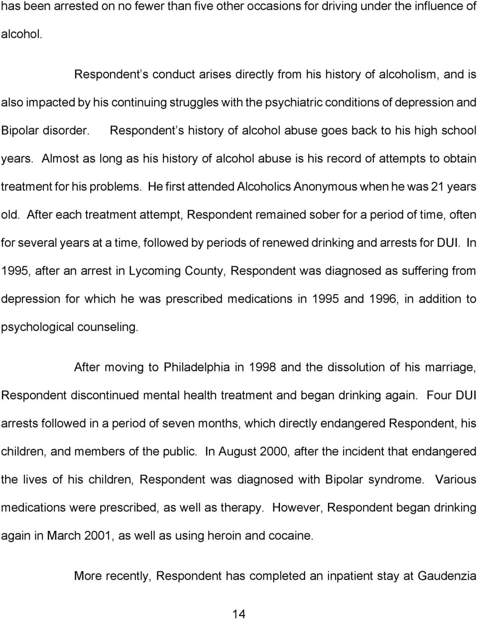 Respondent s history of alcohol abuse goes back to his high school years. Almost as long as his history of alcohol abuse is his record of attempts to obtain treatment for his problems.