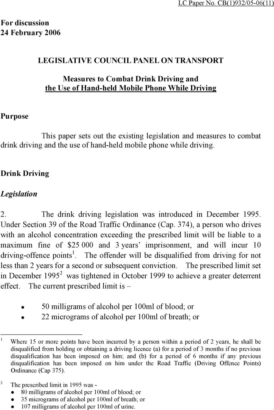 out the existing legislation and measures to combat drink driving and the use of hand-held mobile phone while driving. Drink Driving Legislation 2.