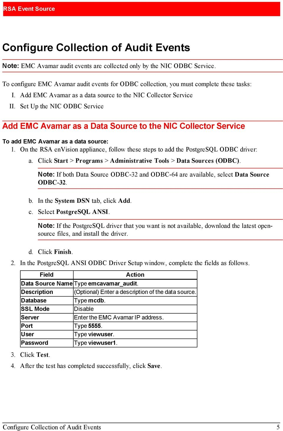 Set Up the NIC ODBC Service Add EMC Avamar as a Data Source to the NIC Collector Service To add EMC Avamar as a data source: 1.