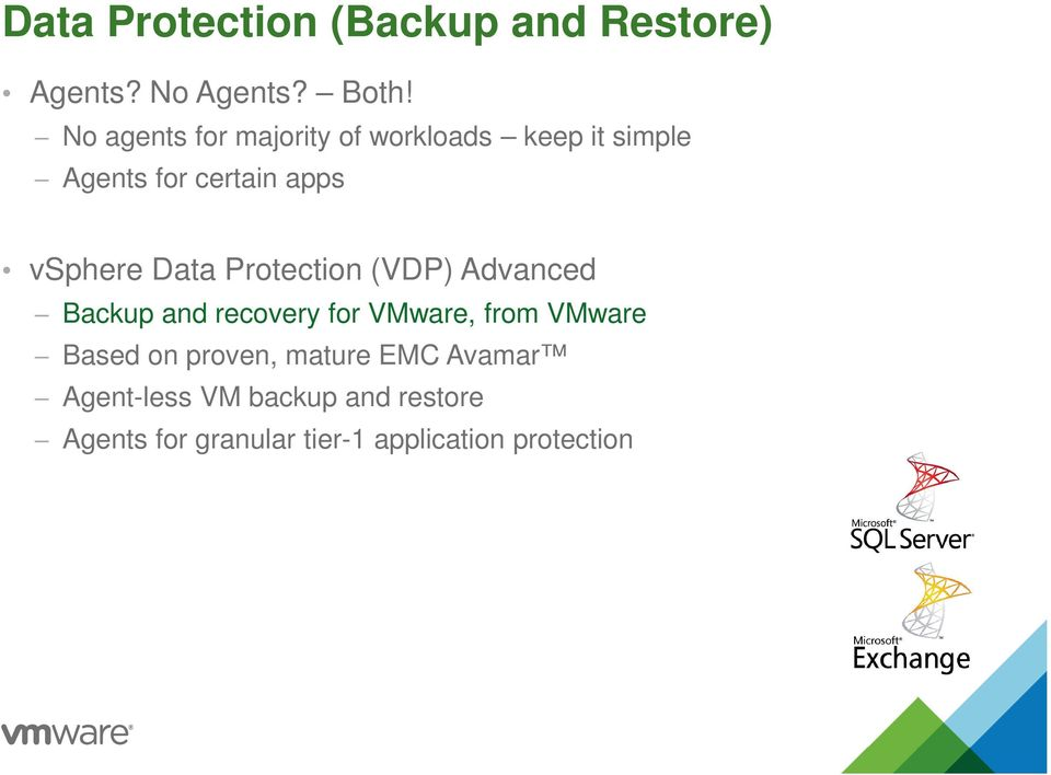 Data Protection (VDP) Advanced Backup and recovery for VMware, from VMware Based on