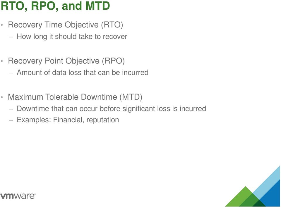 that can be incurred Maximum Tolerable Downtime (MTD) Downtime that