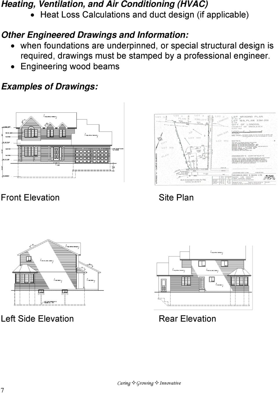 structural design is required, drawings must be stamped by a professional engineer.