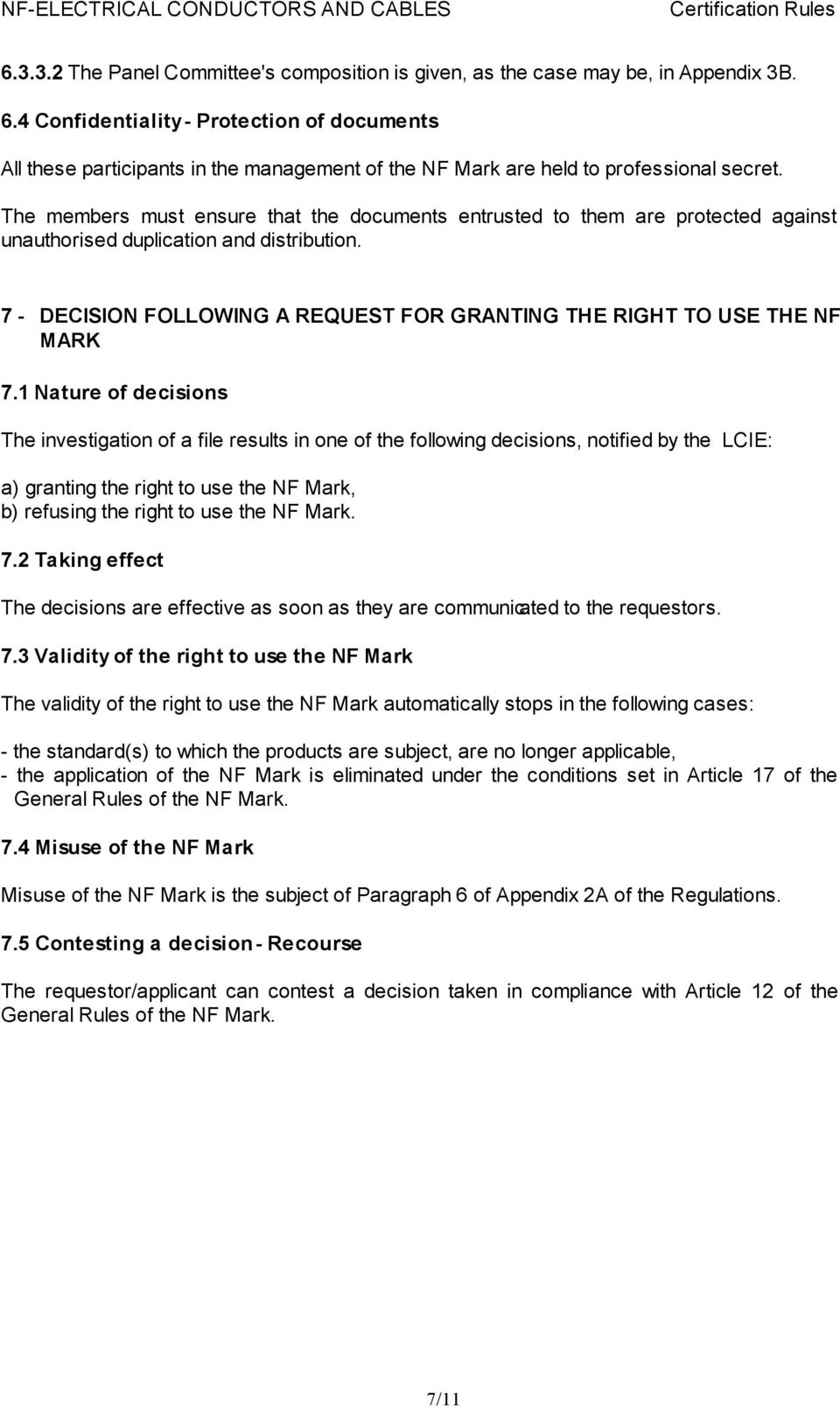 7 - DECISION FOLLOWING A REQUEST FOR GRANTING THE RIGHT TO USE THE NF MARK 7.