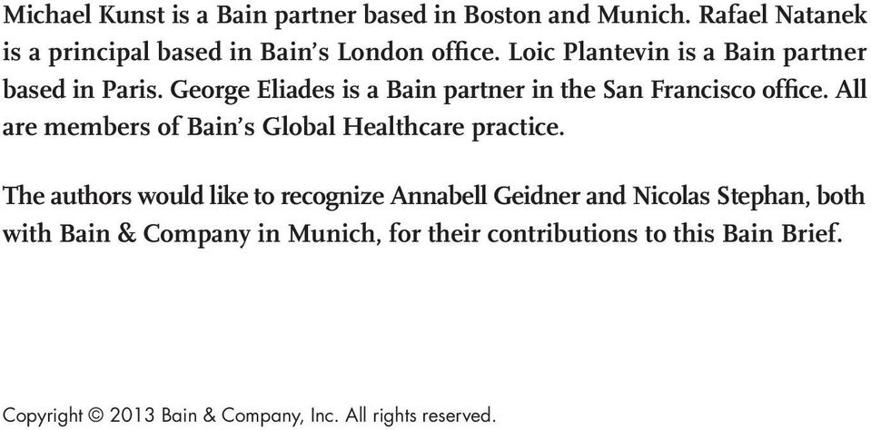 All are members of Bain s Global Healthcare practice.