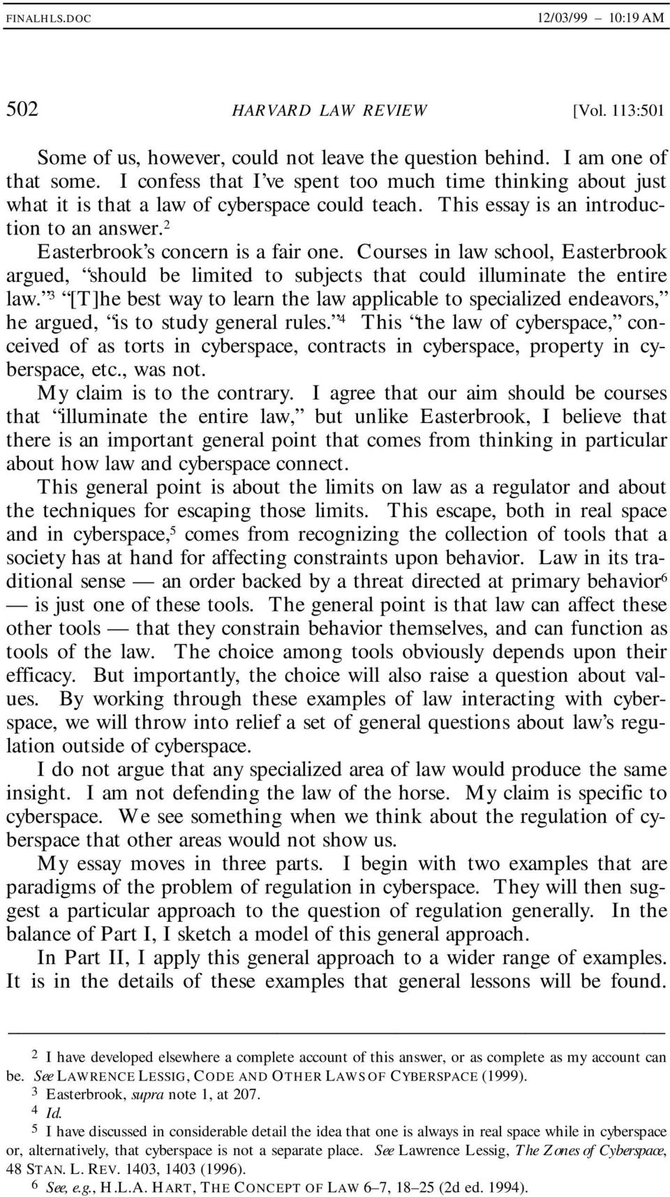 Courses in law school, Easterbrook argued, should be limited to subjects that could illuminate the entire law.