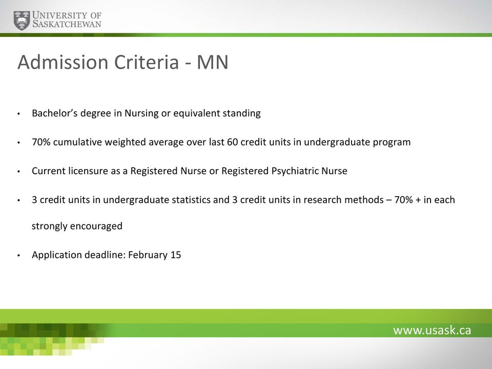 Registered Nurse or Registered Psychiatric Nurse 3 credit units in undergraduate statistics