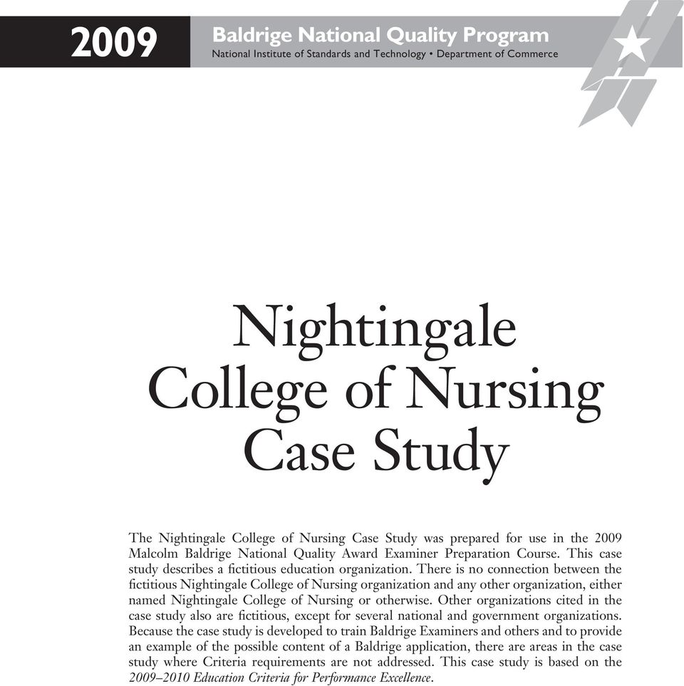 There is no connection between the fictitious Nightingale College of Nursing organization and any other organization, either named Nightingale College of Nursing or otherwise.