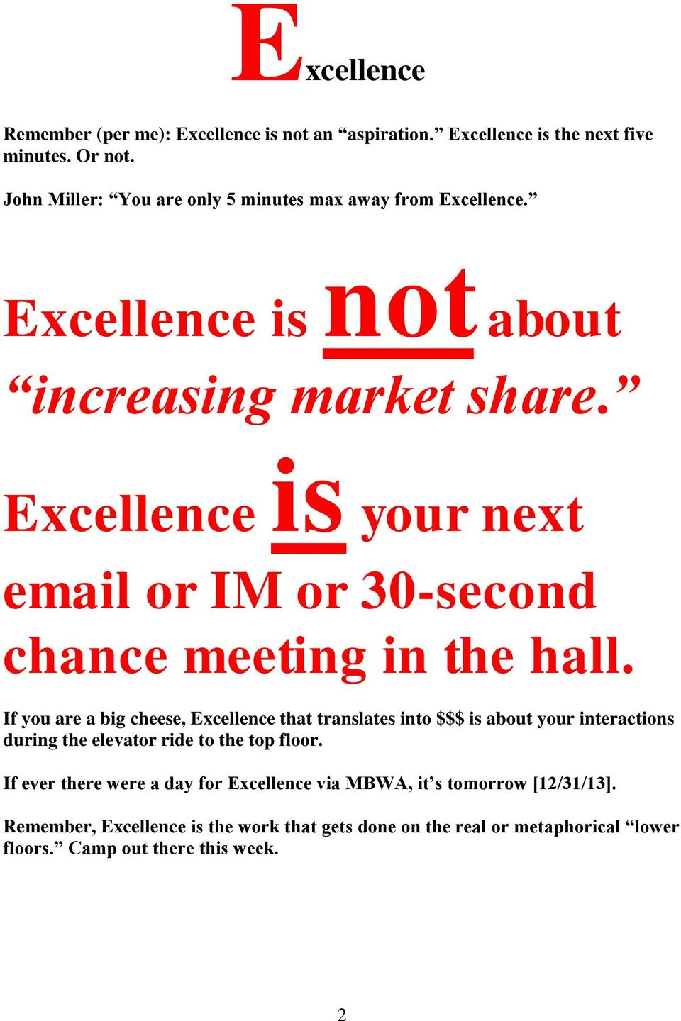 Excellence is your next email or IM or 30-second chance meeting in the hall.
