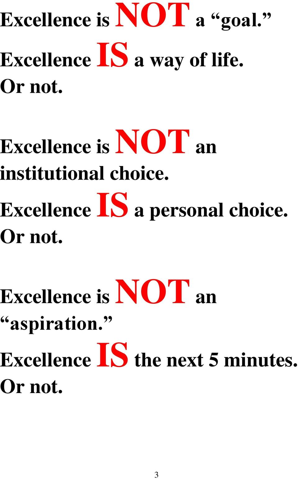 Excellence is NOT an institutional choice.