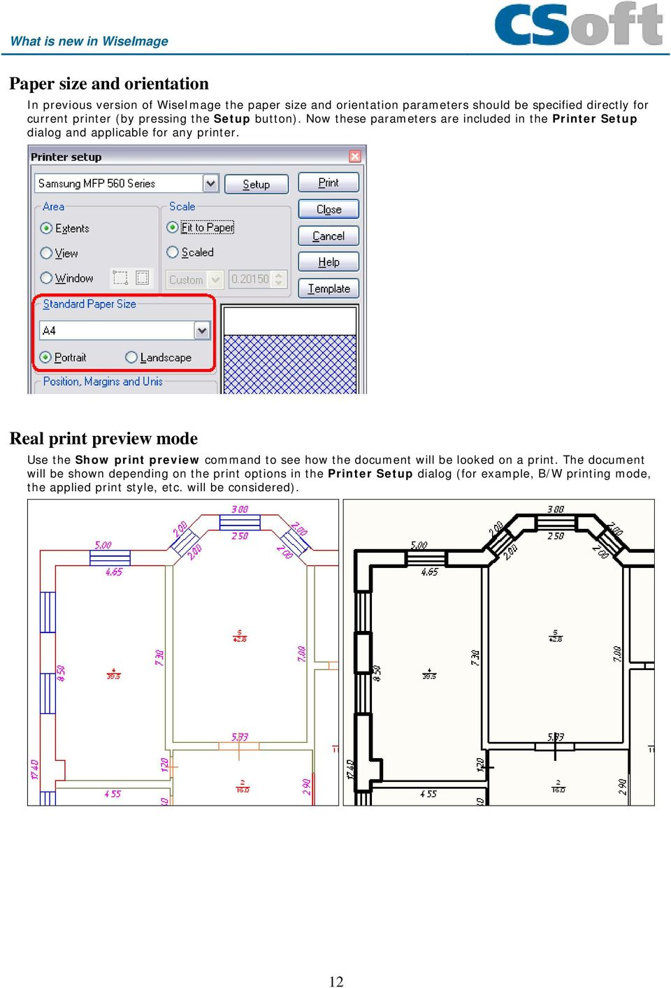Now these parameters are included in the Printer Setup dialog and applicable for any printer.