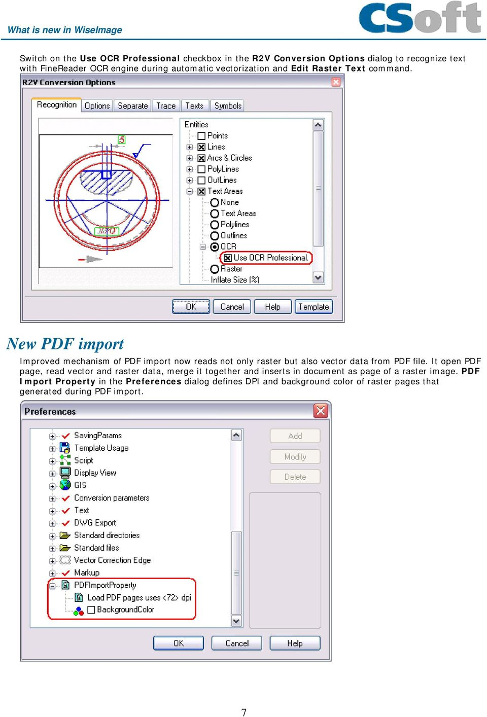 New PDF import Improved mechanism of PDF import now reads not only raster but also vector data from PDF file.