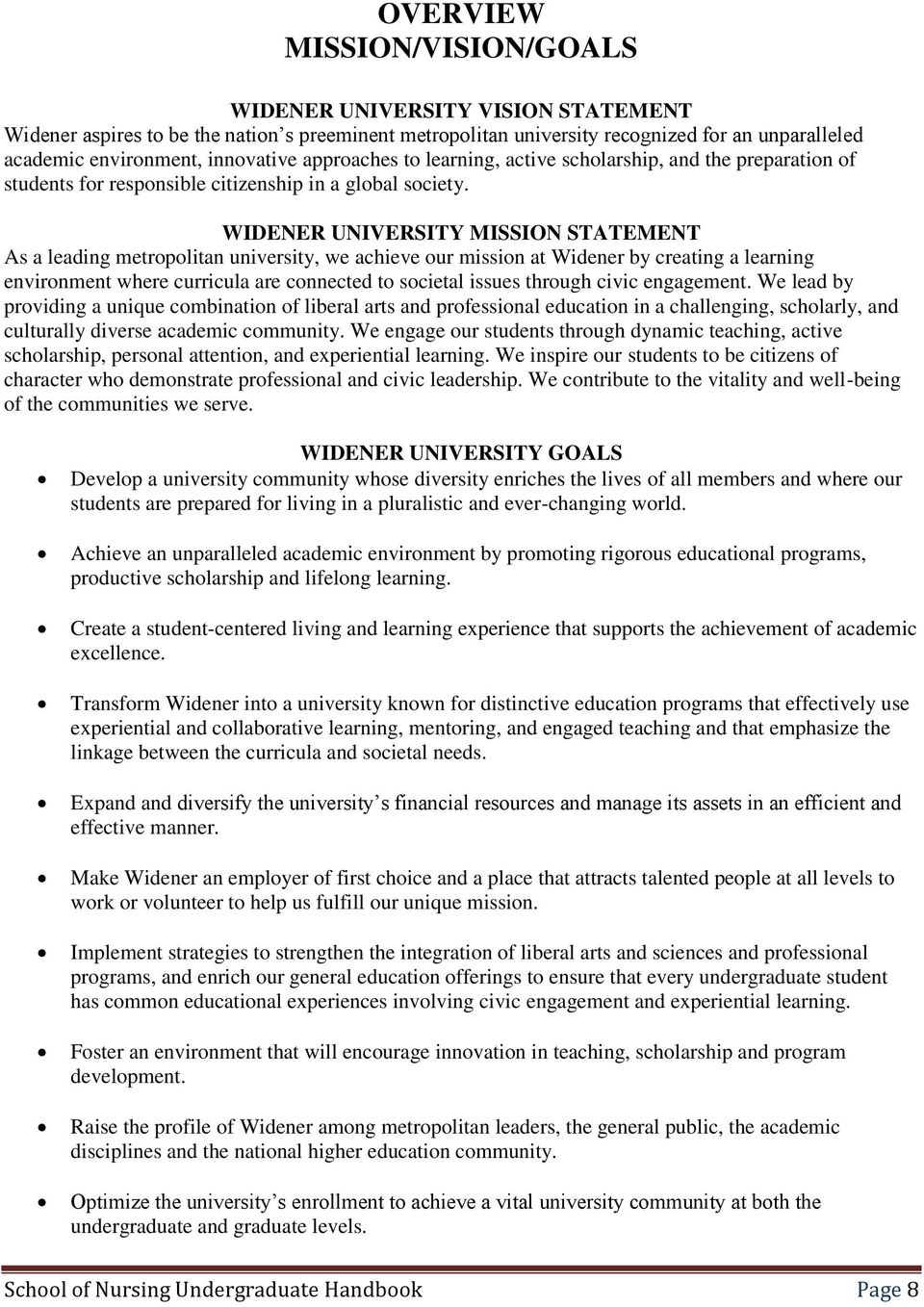 WIDENER UNIVERSITY MISSION STATEMENT As a leading metropolitan university, we achieve our mission at Widener by creating a learning environment where curricula are connected to societal issues