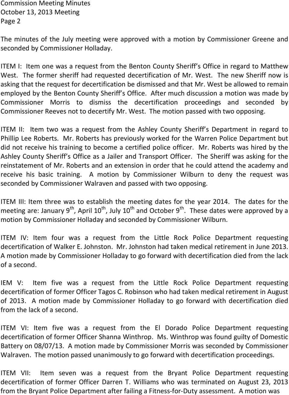 West be allowed to remain employed by the Benton County Sheriff s Office.