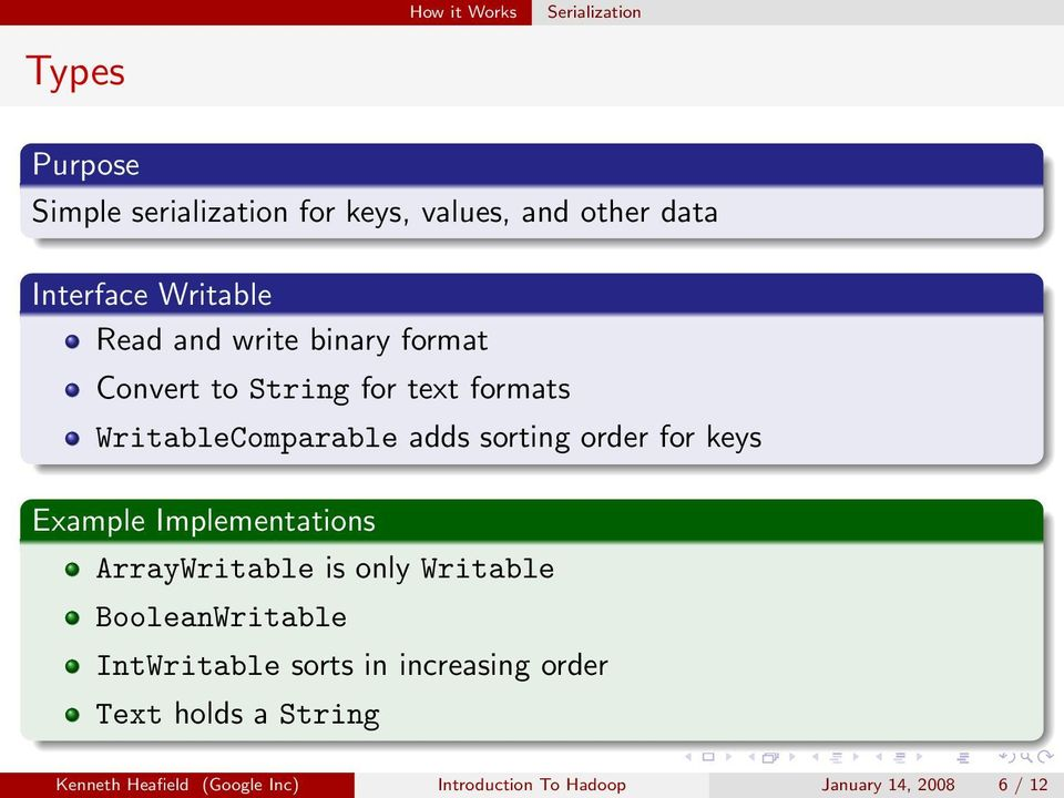 order for keys Example Implementations ArrayWritable is only Writable BooleanWritable IntWritable sorts in