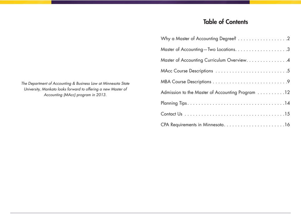 .. 5 The Department of Accounting & Business Law at Minnesota State University, Mankato looks forward to offering a new