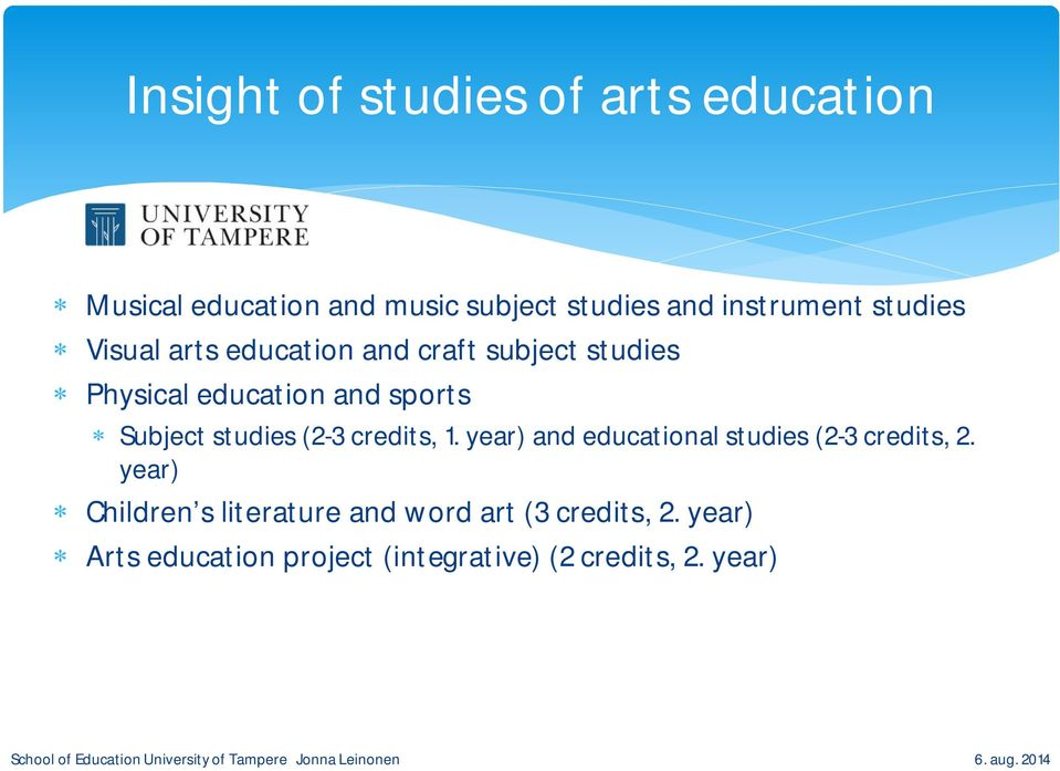 studies (2-3 credits, 1. year) and educational studies (2-3 credits, 2.