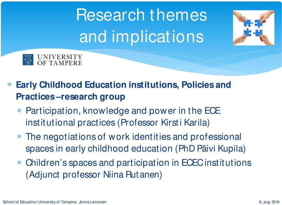 Kirsti Karila) The negotiations of work identities and professional spaces in early childhood
