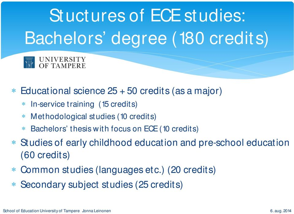 thesis with focus on ECE (10 credits) Studies of early childhood education and pre-school