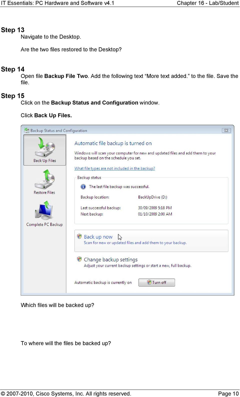 Save the file. Step 15 Click on the Backup Status and Configuration window. Click Back Up Files.