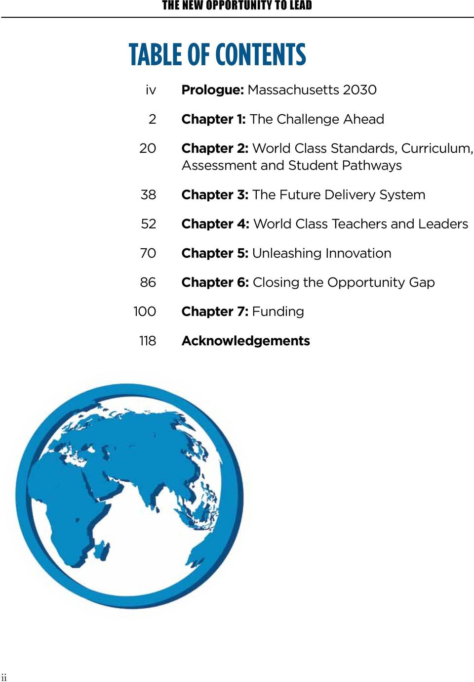 Future Delivery System 52 Chapter 4: World Class Teachers and Leaders 70 Chapter 5: