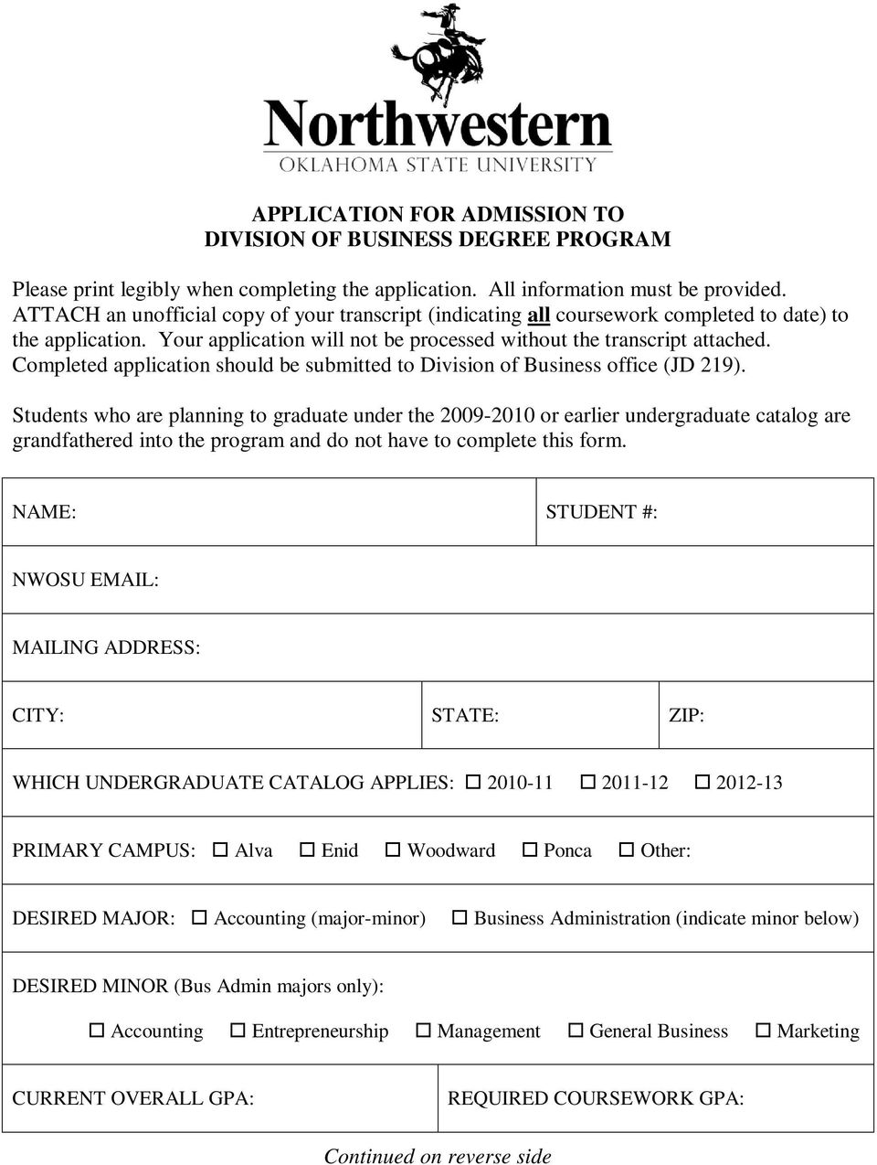 Completed application should be submitted to Division of Business office (JD 219).