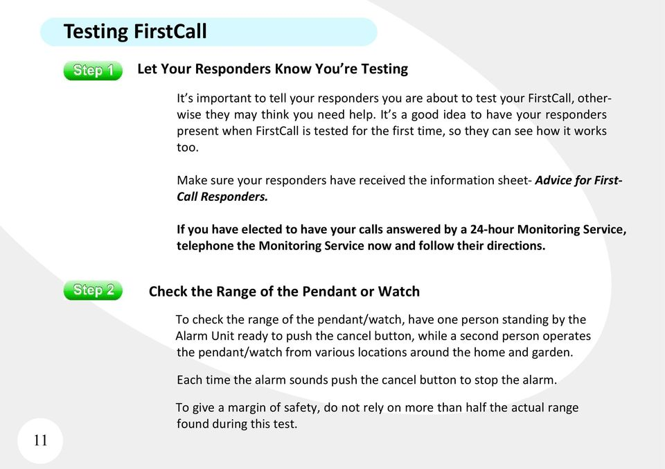 Make sure your responders have received the information sheet- Advice for First- Call Responders.