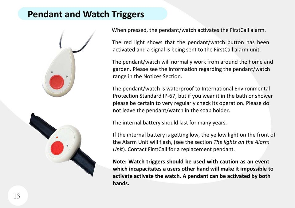 Please see the information regarding the pendant/watch range in the Notices Section.